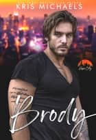 Brody ebook by Kris Michaels