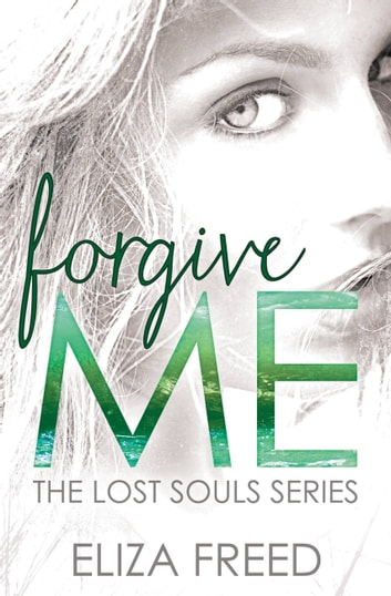 Forgive Me ebook by Eliza Freed