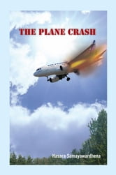 The Plane Crash ebook by Hasara Samayawardhena