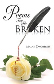 Poems For The Broken ebook by Malak Zawahreh