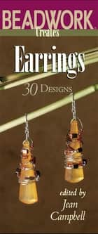 Beadwork Creates Earrings ebook by Jean Campbell