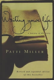 Writing Your Life ebook by Patti Miller