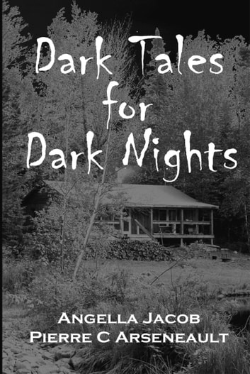 Dark Tales for Dark Nights ebook by Angella Cormier,Pierre C Arseneault