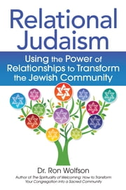 Relational Judaism - Using the Power of Relationships to Transform the Jewish Community ebook by Dr. Ron Wolfson