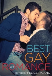 Best Gay Romance 2015 ebook by Felice Picano
