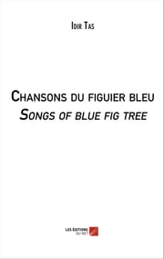 Chansons du figuier bleu / Songs of blue fig tree eBook by Idir Tas