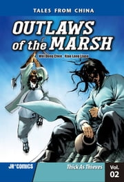 Outlaws of the Marsh Volume 2 - Thick As Thieves ebook by Wei Dong  Chen,Xiao Long  Liang