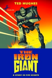 The Iron Giant ebook by Ted Hughes,Andrew Davidson