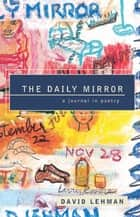 The Daily Mirror ebook by David Lehman
