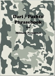Dari / Pashto Phrasebook for Military Personnel ebook by Robert F Powers,Mir Abdul Zahir Sahebi,Wali Shaaker,Javed Momand,Edris Nawin,Subhan Fakhrizada