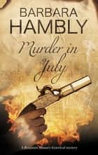 Murder in July - Historical mystery set in New Orleans ebook by Barbara Hambly