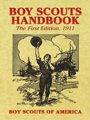 Boy Scouts Handbook - The First Edition, 1911 ebook by Boy Scouts of America