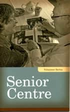 Senior Centre ebook by Linda Kita-Bradley
