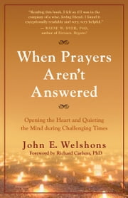 When Prayers Aren't Answered ebook by John E. Welshons