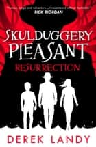 Resurrection (Skulduggery Pleasant, Book 10) ebook by Derek Landy