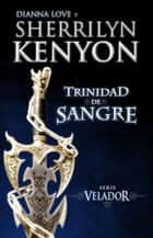 Trinidad de Sangre ebook by Sherrilyn Kenyon