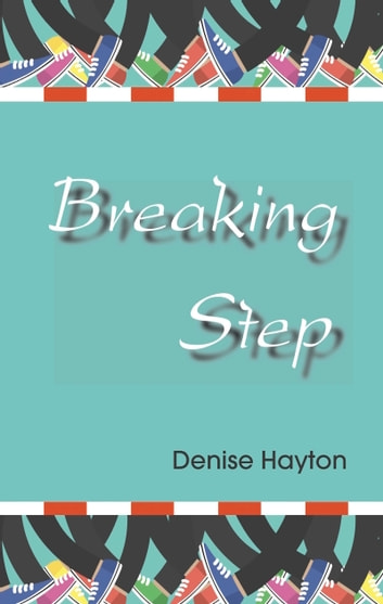 Breaking Step ebook by Denise Hayton