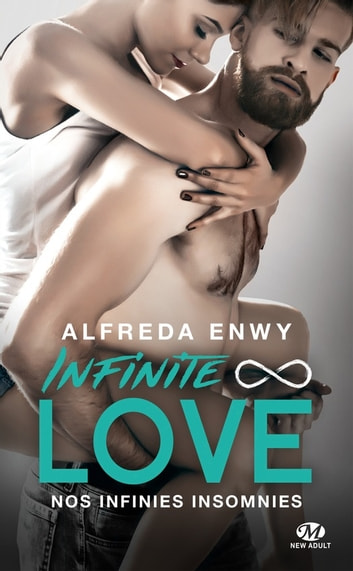 Nos infinies insomnies - Infinite Love, T4 eBook by Alfreda Enwy