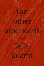 The Other Americans - A Novel ebook by Laila Lalami