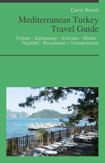 Mediterranean Turkey Travel Guide ebook by Carrie Barrett