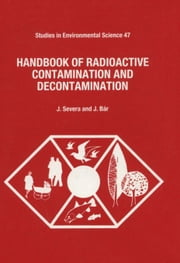 Handbook of Radioactive Contamination and Decontamination ebook by Severa, J.