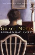 Grace Notes ebook by Bernard MacLaverty