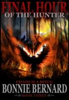 Final Hour of the Hunter Book Three in The Midnight Hunter Trilogy ebook by Bonnie Bernard