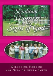 Significant Women in the Signs of God ebook by Willodine Hopkins and Nita Brinkley-Smith