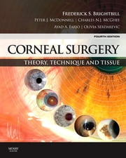 Corneal Surgery - Theory Technique and Tissue ebook by Frederick S. Brightbill,Peter J. McDonnell,Charles N. J. McGhee,Ayad A. Farjo,Olivia Serdarevic