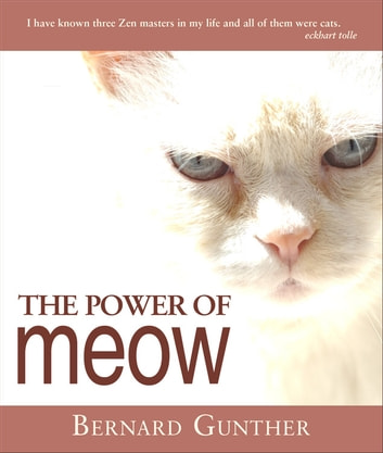 The Power of Meow ebook by Gunther, Bernard