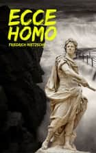 Ecce Homo (Italiano) ebook by Friedrich Nietzsche