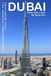 Dubai: room with a view ebook by Steve Hux