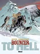 Bouncer - Tome 08 - To Hell... ebook by Alejandro Jodorowsky, François Boucq