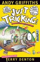 Just Tricking! ebook by Andy Griffiths, Terry Denton