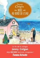 Noël au bord de l'eau ebook by Jenny Colgan, Laure Motet