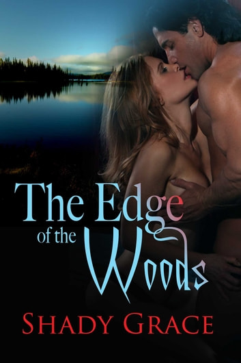 The Edge Of The Woods ebook by Shady Grace