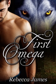 First Omega ebook by Rebecca James