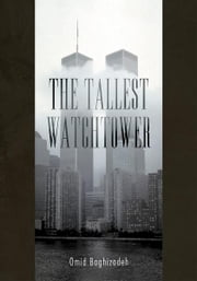 The Tallest Watchtower ebook by Omid Baghizadeh