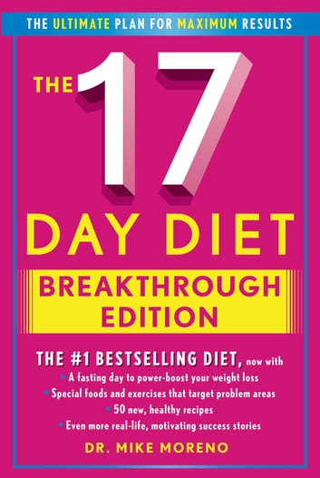 The 17 Day Diet Breakthrough Edition ebook by Mike Moreno, MD