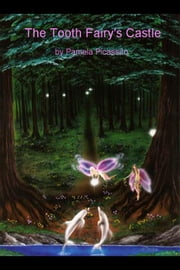 The Tooth Fairy's Castle ebook by by Pamela Picassito