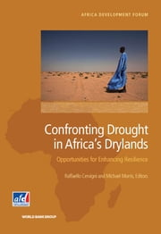 Confronting Drought in Africa's Drylands - Opportunities for Enhancing Resilience ebook by Raffaello Cervigni,Michael Morris