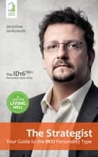 The Strategist: Your Guide to the INTJ Personality Type ebook by Jaroslaw Jankowski