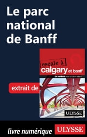 Le parc national de Banff ebook by Kobo.Web.Store.Products.Fields.ContributorFieldViewModel
