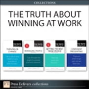 The Truth About Winning at Work (Collection) ebook by Martha I. Finney,James O'Rourke,William S. Kane,Stephen P. Robbins