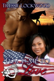 Teach Me to Love ebook by Tressie Lockwood