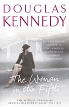 The Woman In The Fifth ebook by Douglas Kennedy