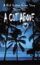 A CUT ABOVE ebook by Thomas Cox