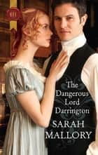 The Dangerous Lord Darrington ebook by Sarah Mallory