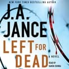 Left for Dead - A Novel audiobook by J.A. Jance