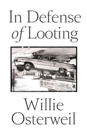 In Defense of Looting ebook by Willie Osterweil
